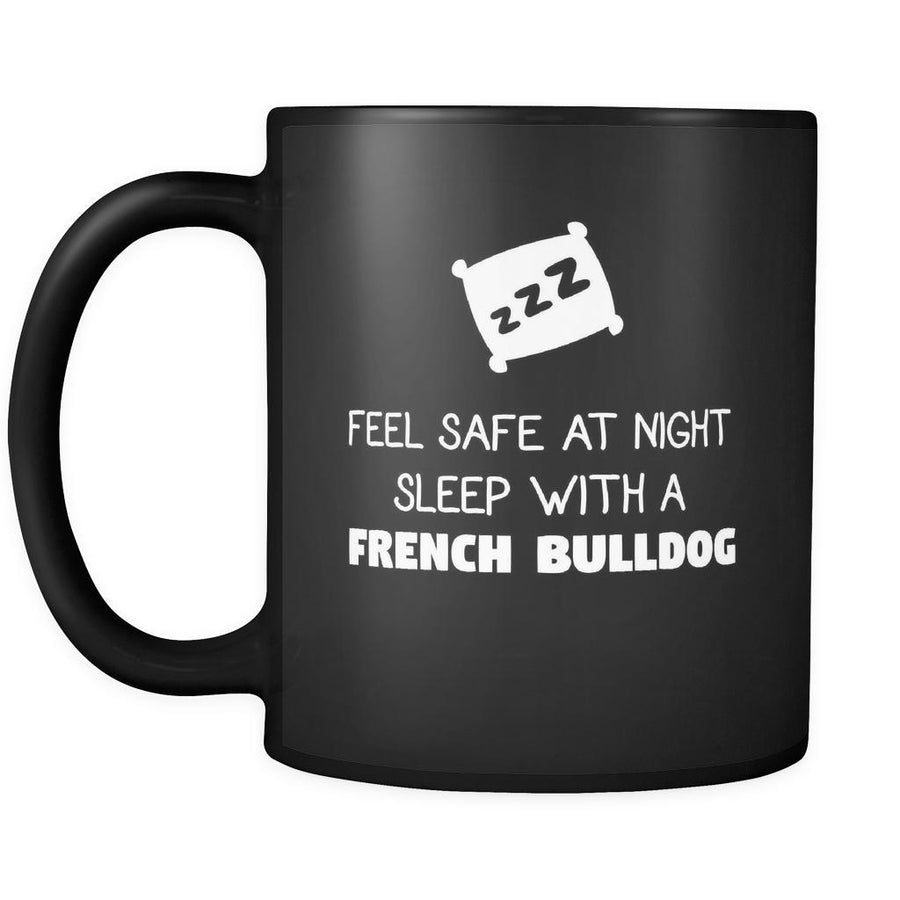 French Bulldog cup Feel Safe With A French Bulldog 11oz Black-Drinkware-Teelime | shirts-hoodies-mugs