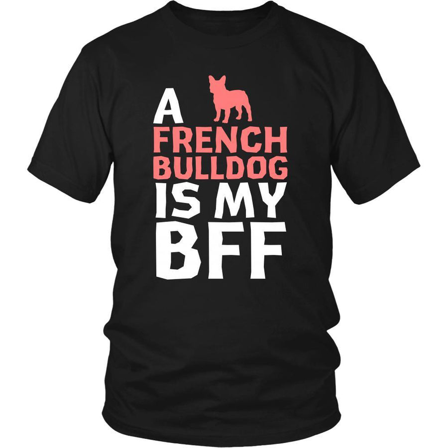 French bulldog Shirt - a French bulldog is my bff- Dog Lover Gift-T-shirt-Teelime | shirts-hoodies-mugs