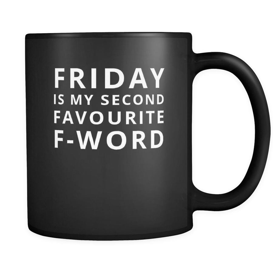 Friday - Friday is my second favourite F-word - 11oz Black Mug-Drinkware-Teelime | shirts-hoodies-mugs