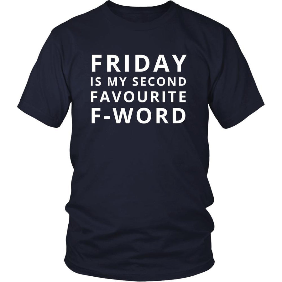 Friday - Friday is my second favourite F-word - Friday Funny Shirt-T-shirt-Teelime | shirts-hoodies-mugs