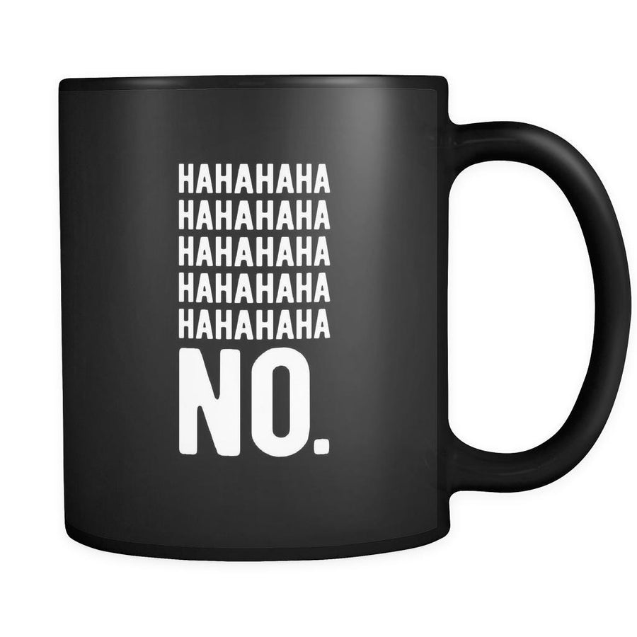 Funny Hahahaha no. 11oz Black Mug-Drinkware-Teelime | shirts-hoodies-mugs