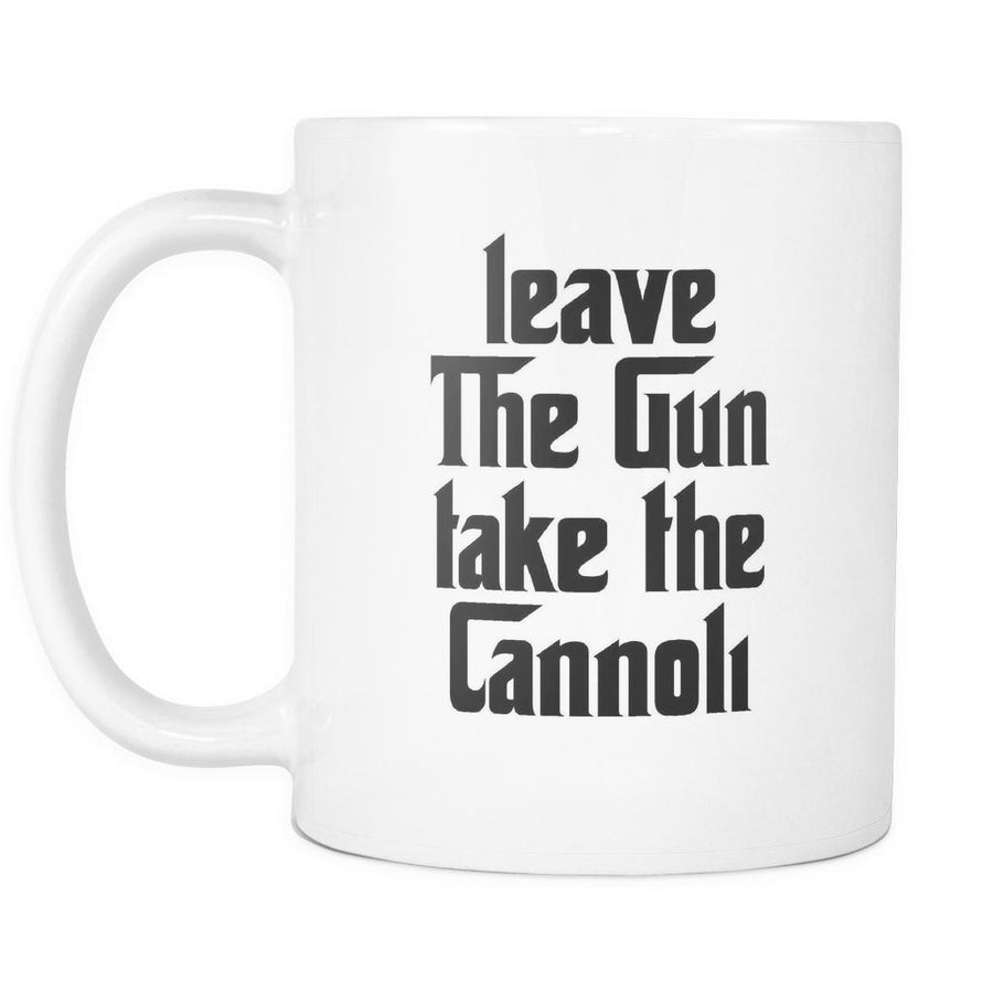 Funny Italian Mug - Leave the gun Take the Cannoli 11oz White-Drinkware-Teelime | shirts-hoodies-mugs
