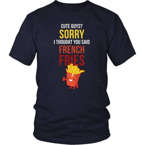 Funny T Shirt - Cute guys? Sorry I thought you said french fries-T-shirt-Teelime | shirts-hoodies-mugs