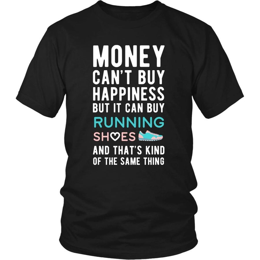 Funny T Shirt - Money can't buy happiness but it can buy running shoes and that's kind of the same thing T Shirt