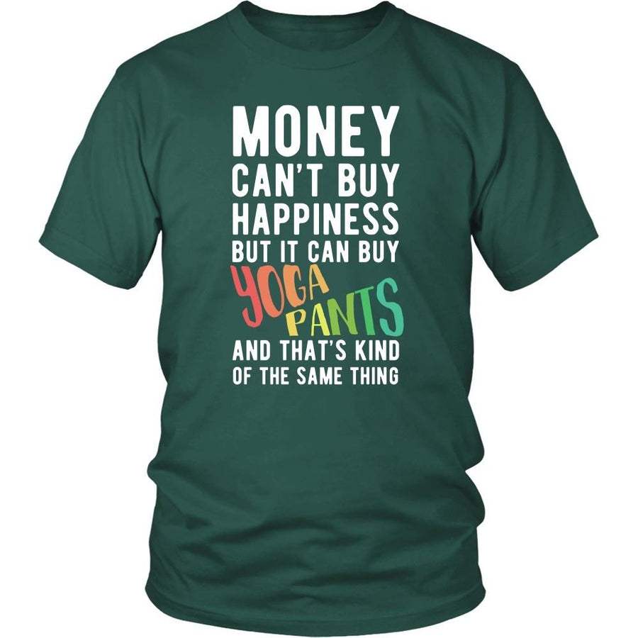 Funny T Shirt - Money can't buy happiness but it can buy yoga pants and that's kind of the same thing T Shirt