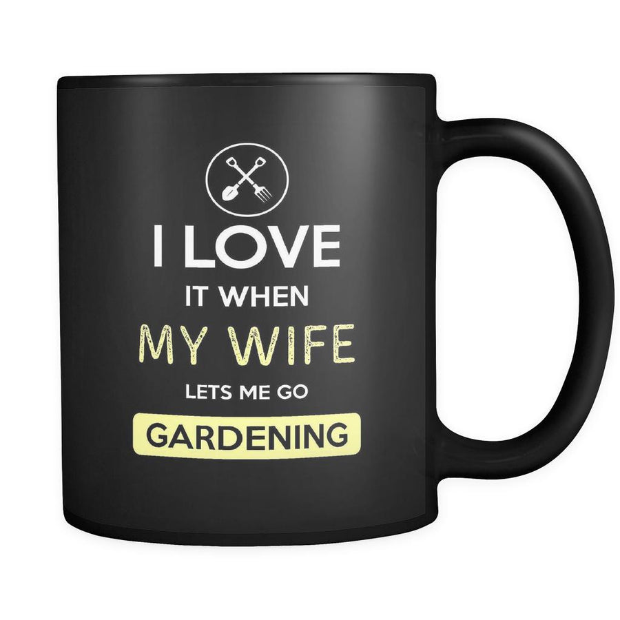Gardening - I love it when my wife lets me go Gardening - 11oz Black Mug-Drinkware-Teelime | shirts-hoodies-mugs
