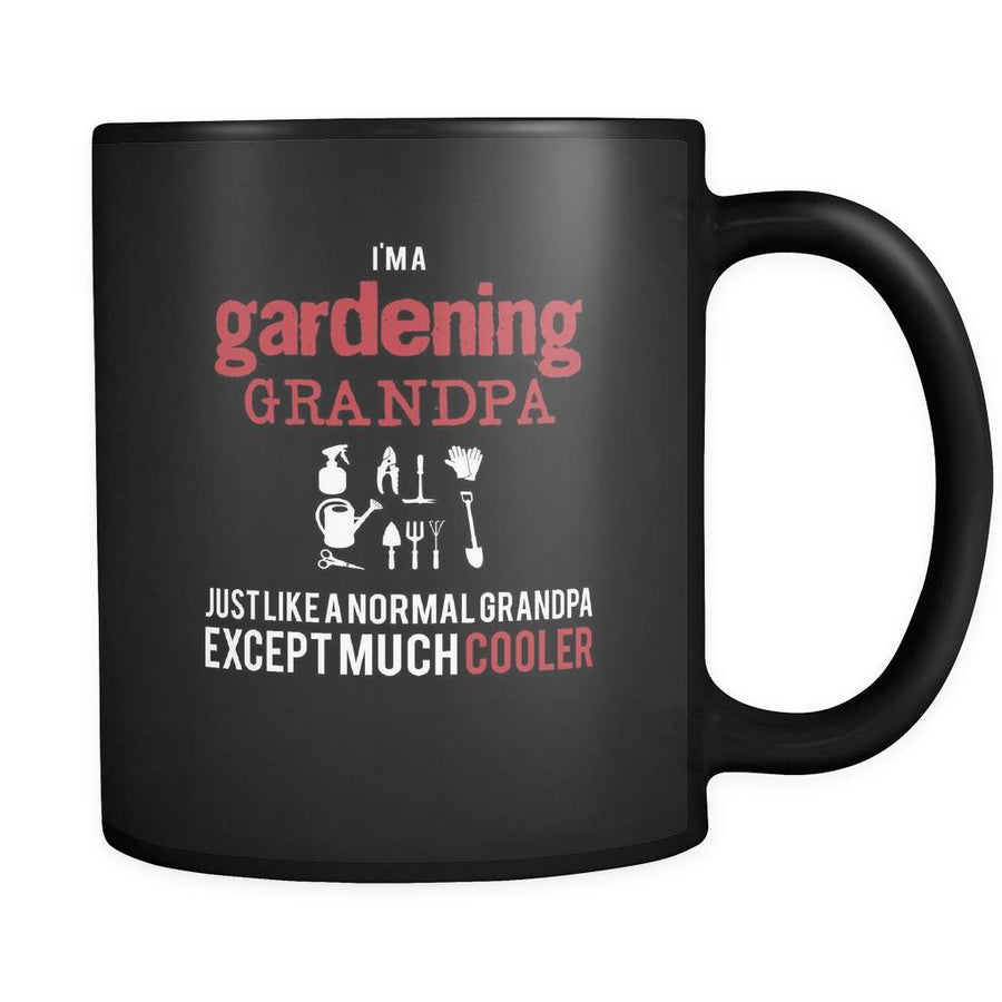 Gardening I'm a gardening grandpa just like a normal grandpa except much cooler 11oz Black Mug-Drinkware-Teelime | shirts-hoodies-mugs