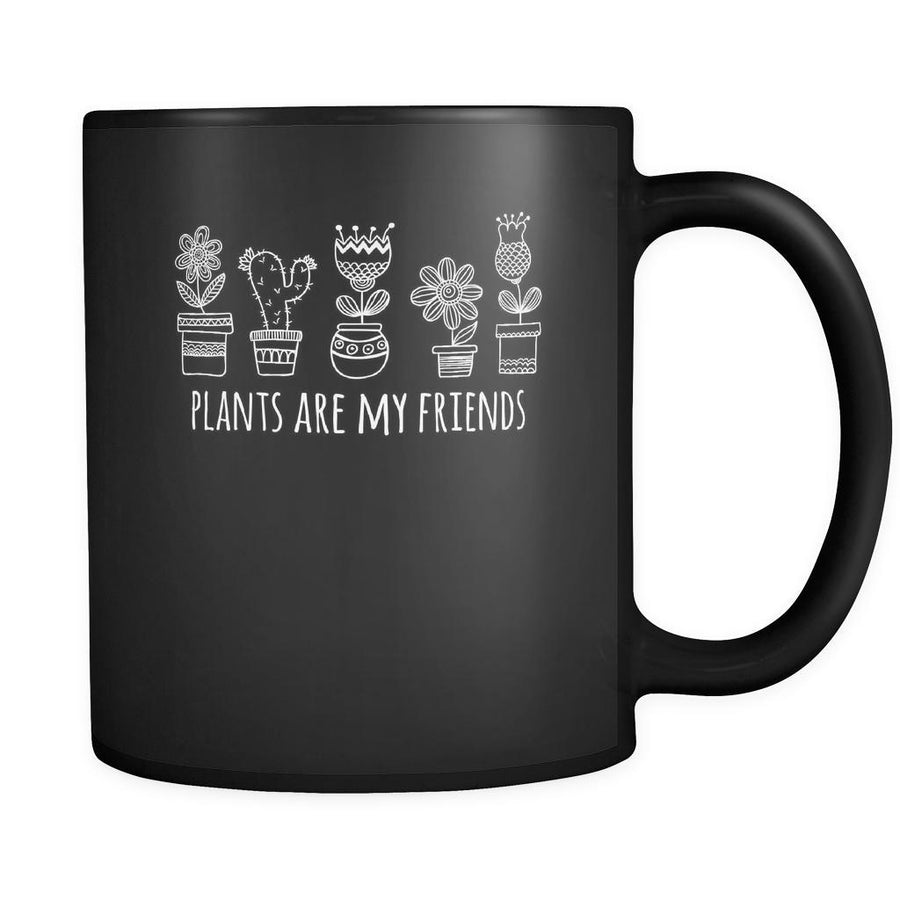 Gardening Plants are my friends 11oz Black Mug-Drinkware-Teelime | shirts-hoodies-mugs