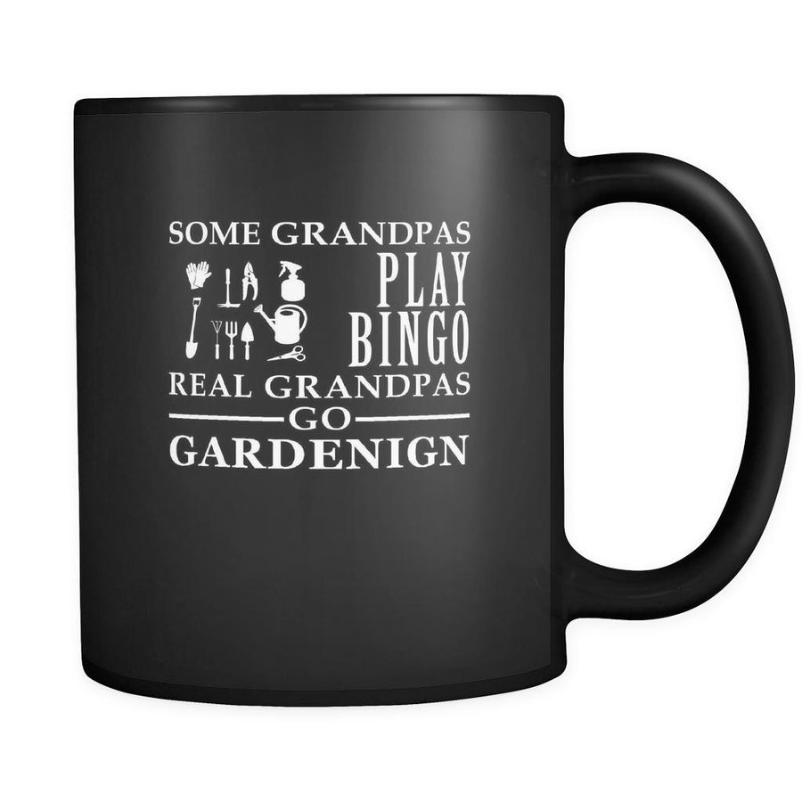 Gardening Some Grandpas play bingo, real Grandpas go Gardening 11oz Black Mug-Drinkware-Teelime | shirts-hoodies-mugs