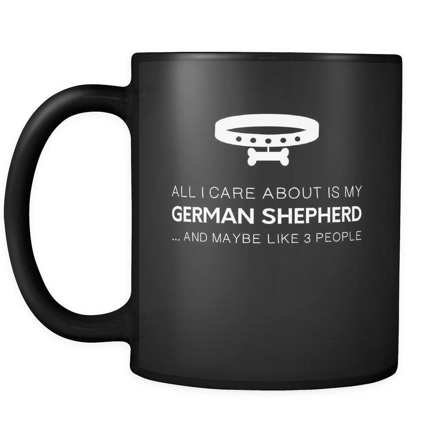 German Shepherd mug-All I Care About Is My German Shepherd, 11oz Black-Drinkware-Teelime | shirts-hoodies-mugs