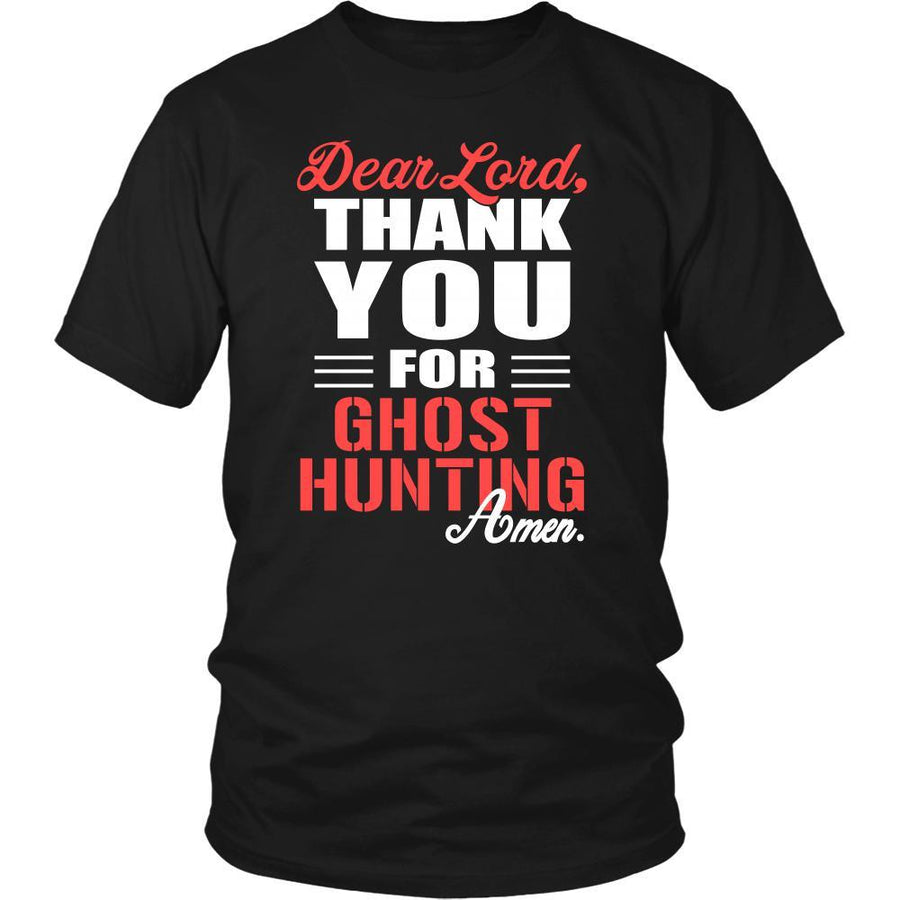 Ghost hunting Shirt - Dear Lord, thank you for Ghost hunting Amen- Hobby-T-shirt-Teelime | shirts-hoodies-mugs