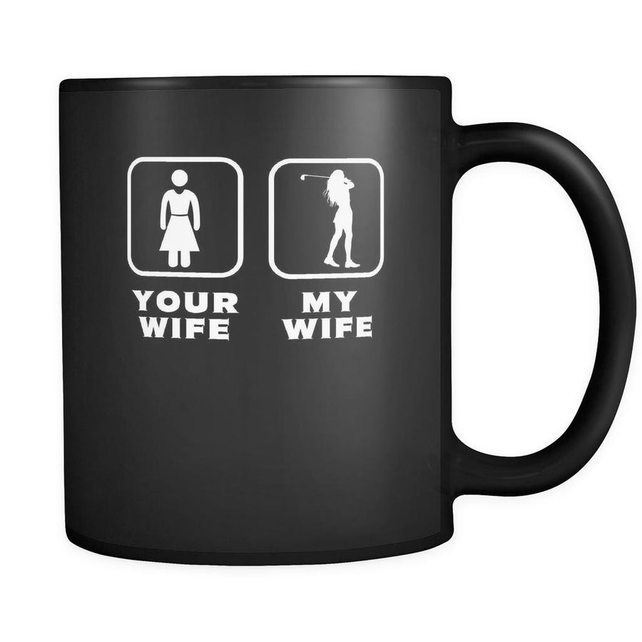 Golf Player - Your wife My wife - 11oz Black Mug-Drinkware-Teelime | shirts-hoodies-mugs