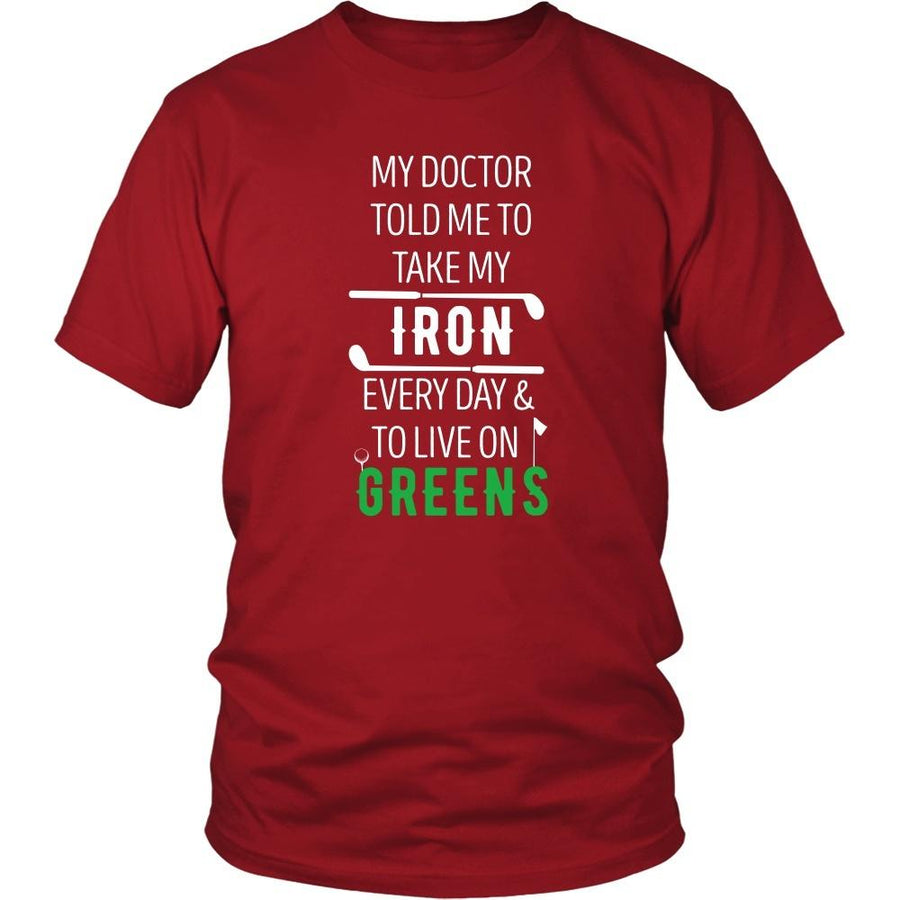 Golf T Shirt - My doctor told me to take my Iron every day and to live on Greens-T-shirt-Teelime | shirts-hoodies-mugs