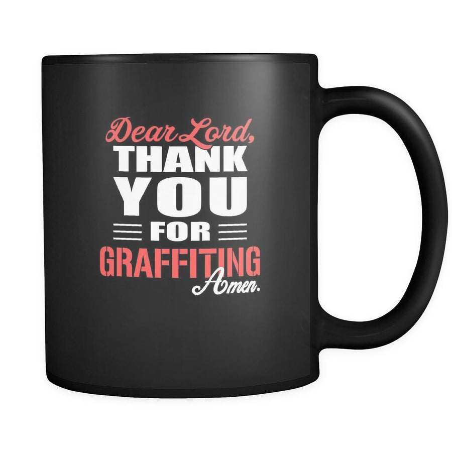 Graffiting Dear Lord, thank you for Graffiting Amen. 11oz Black Mug-Drinkware-Teelime | shirts-hoodies-mugs
