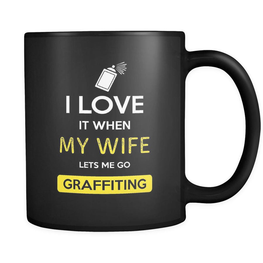 Graffiting - I love it when my wife lets me go Graffiting - 11oz Black Mug-Drinkware-Teelime | shirts-hoodies-mugs