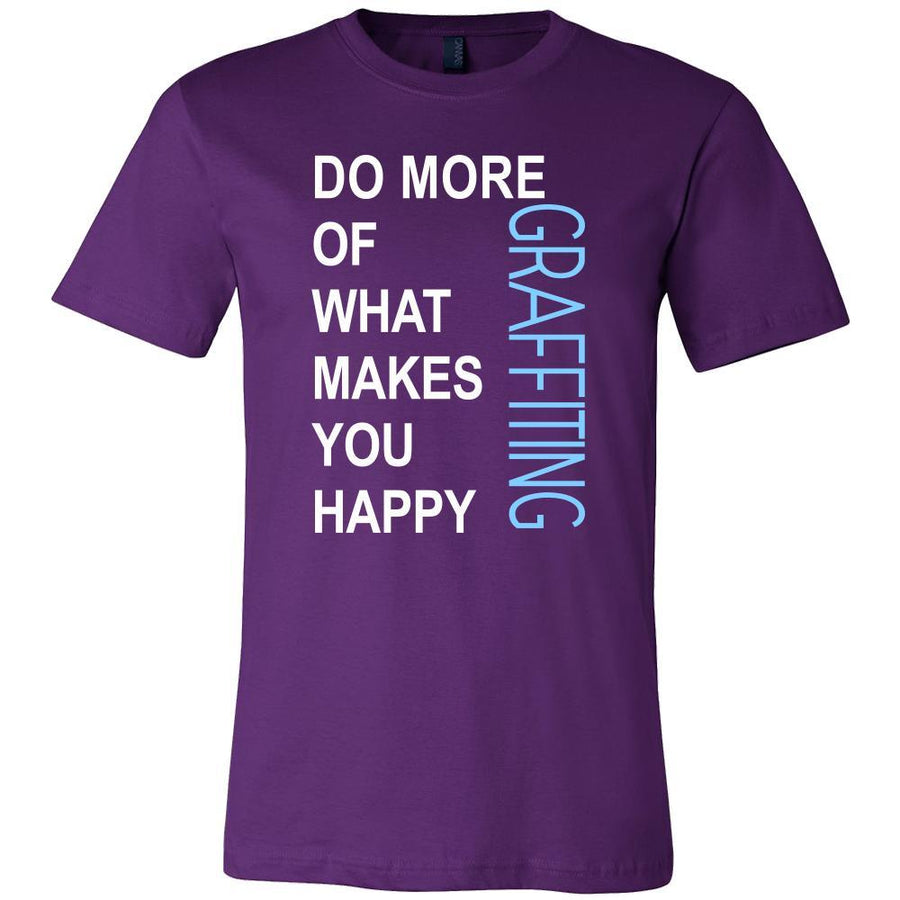 Graffiting Shirt - Do more of what makes you happy Graffiting- Hobby Gift