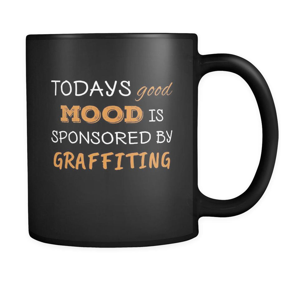 Graffiting Todays Good Mood Is Sponsored By Graffiting 11oz Black Mug