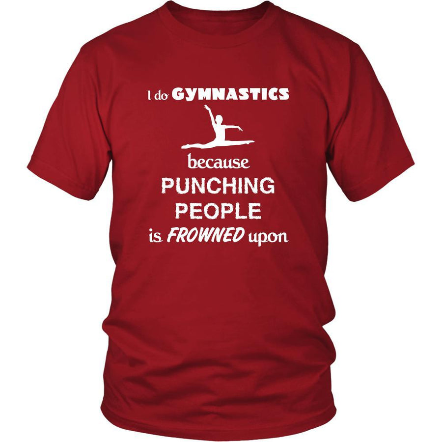 Gymnastics - I do Gymnastics because punching people is frowned upon - Sport Shirt-T-shirt-Teelime | shirts-hoodies-mugs