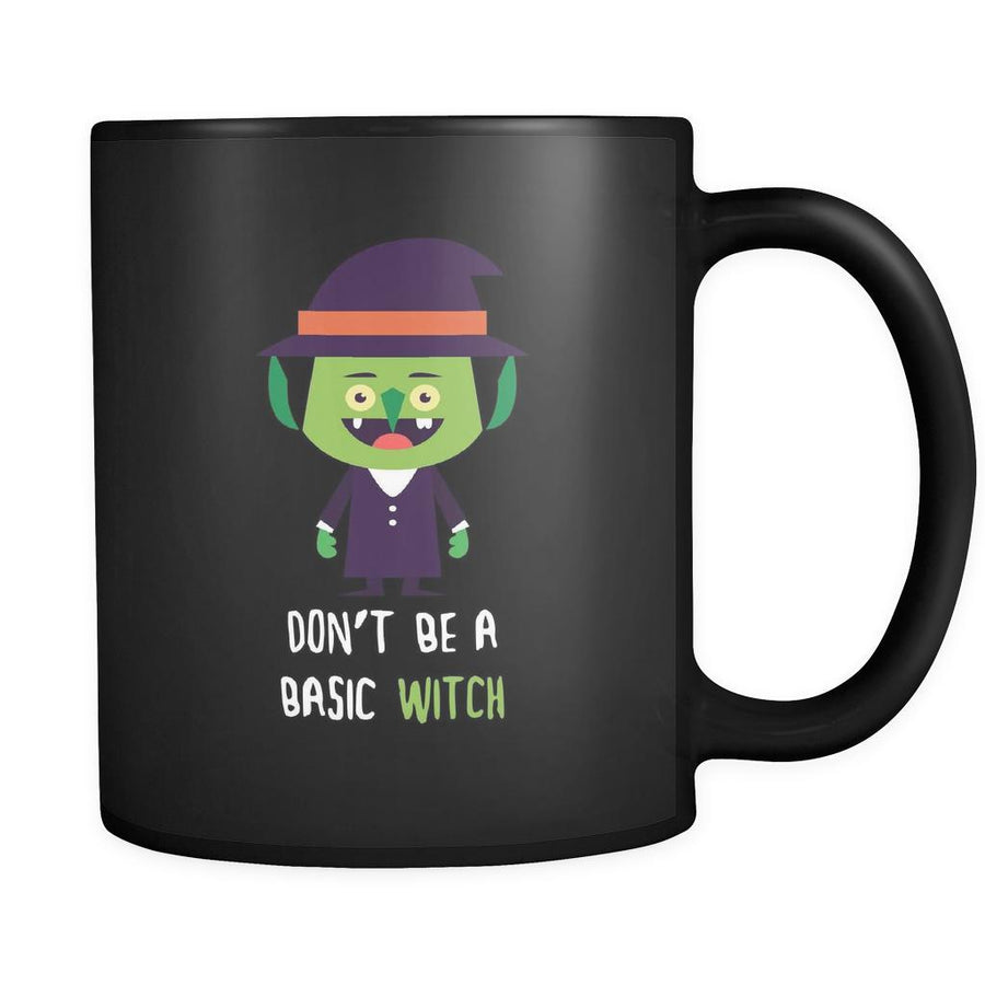 Halloween Don't be a basic witch 11oz Black Mug-Drinkware-Teelime | shirts-hoodies-mugs
