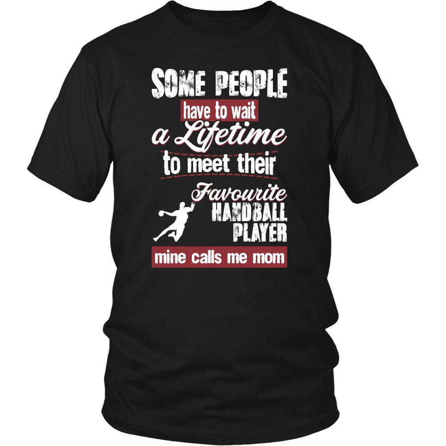 Handball Shirt - Some people have to wait a lifetime to meet their favorite Handball player mine calls me mom- Sport mother-T-shirt-Teelime | shirts-hoodies-mugs