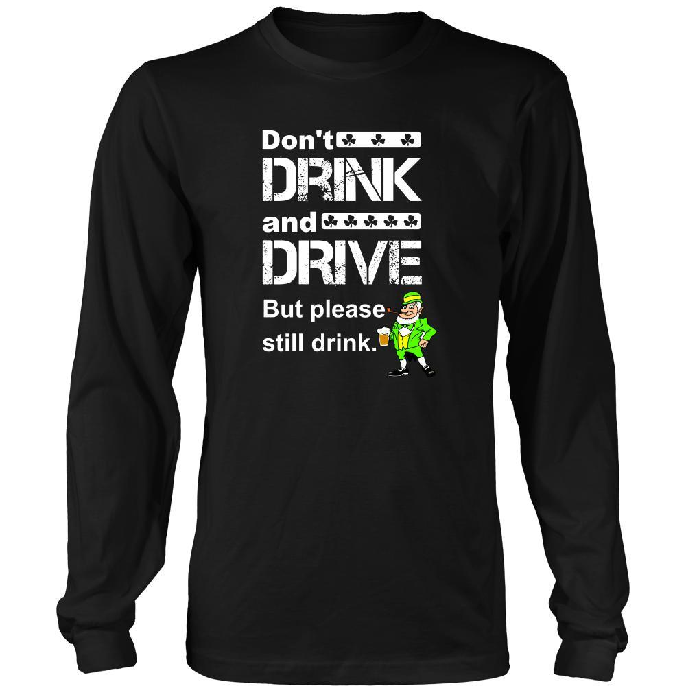 Happy Saint Patricks Day Dont Drink And Drive Custom Made