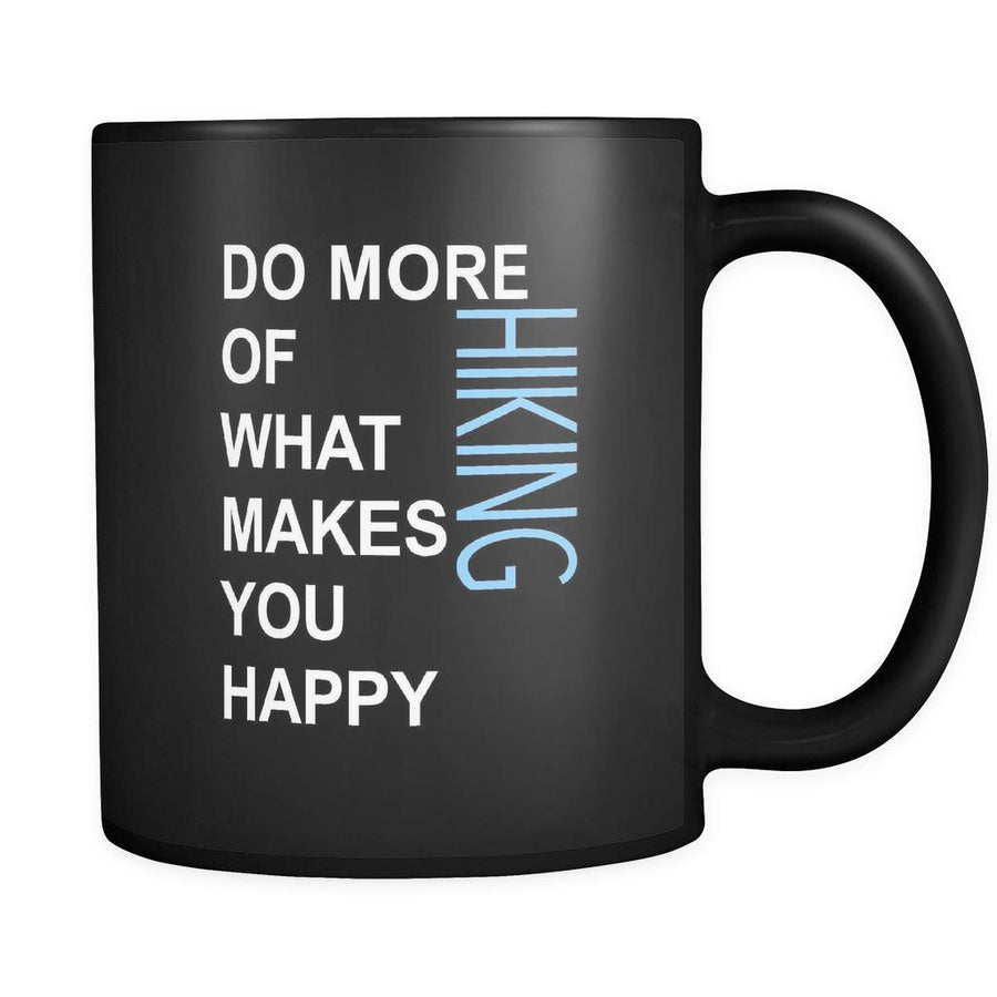 Hiking Cup- Do more of what makes you happy Hiking Hobby Gift, 11 oz Black Mug-Drinkware-Teelime | shirts-hoodies-mugs