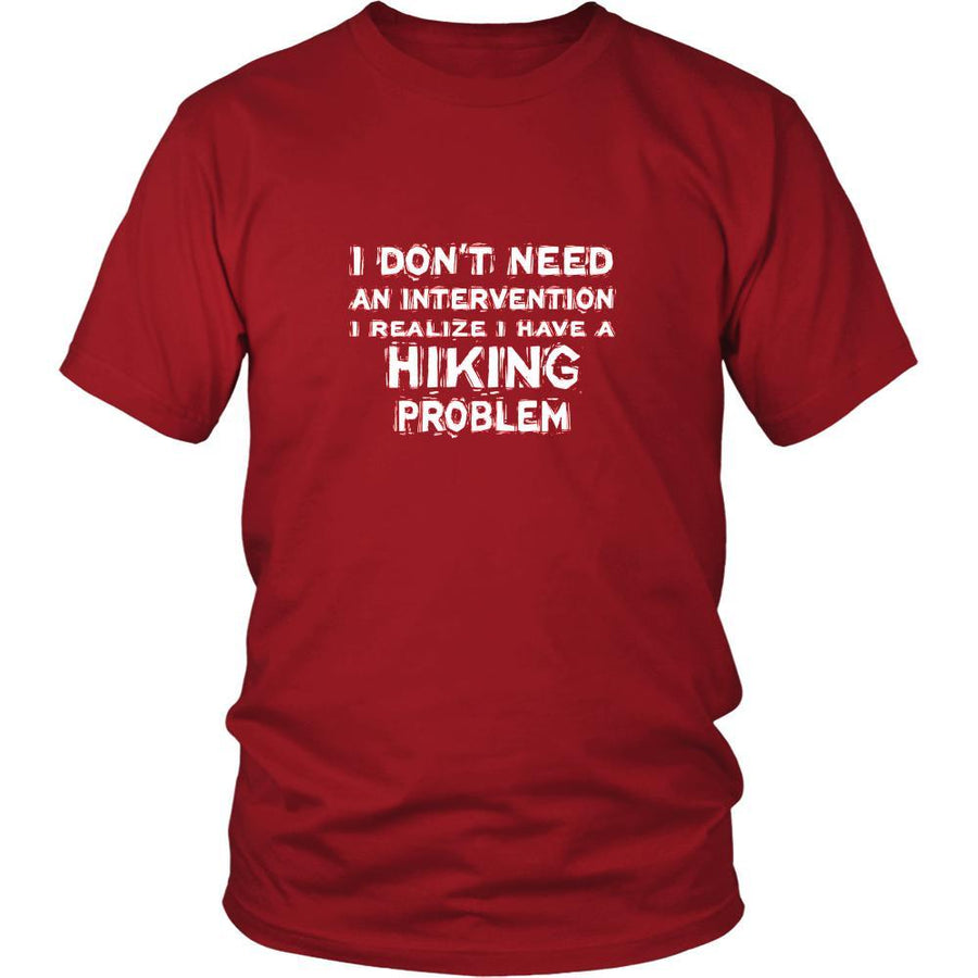 Hiking Shirt - I don't need an intervention I realize I have a Hiking problem- Hobby Gift-T-shirt-Teelime | shirts-hoodies-mugs