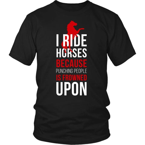 Horse T Shirt - I ride Horses because punching people is frowned upon-T-shirt-Teelime | shirts-hoodies-mugs