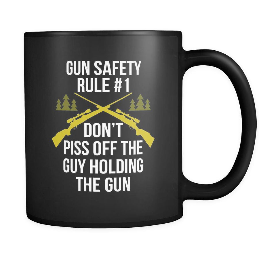 Hunting Gun safety rule #1 Don't piss off the guy holding the gun 11oz Black Mug-Drinkware-Teelime | shirts-hoodies-mugs
