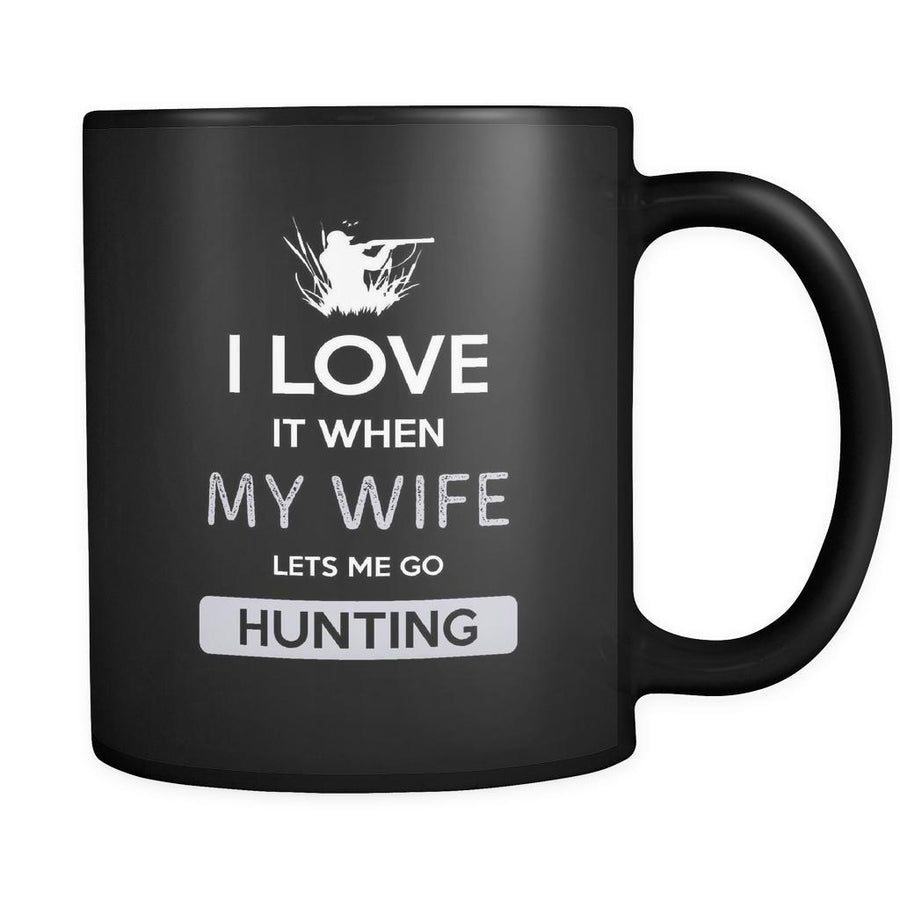 Hunting - I love it when my wife lets me go Hunting - 11oz Black Mug-Drinkware-Teelime | shirts-hoodies-mugs