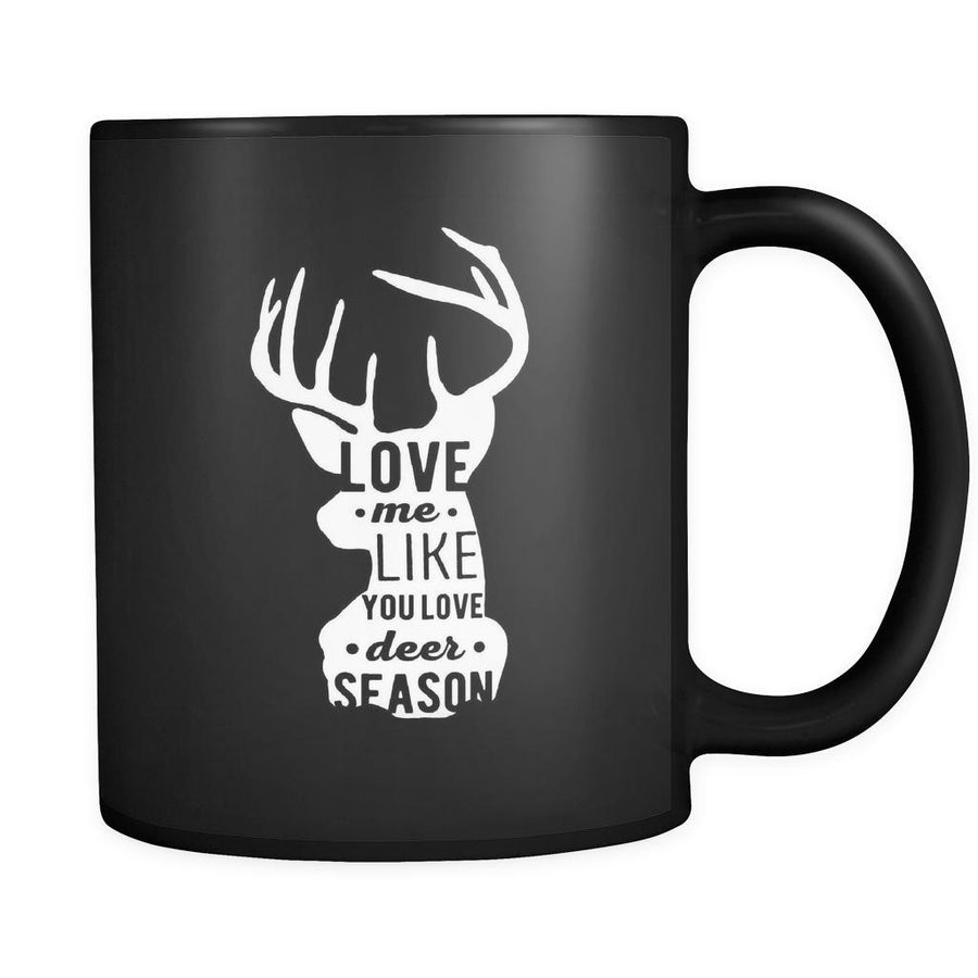 Hunting Love me like you love deer season 11oz Black Mug-Drinkware-Teelime | shirts-hoodies-mugs