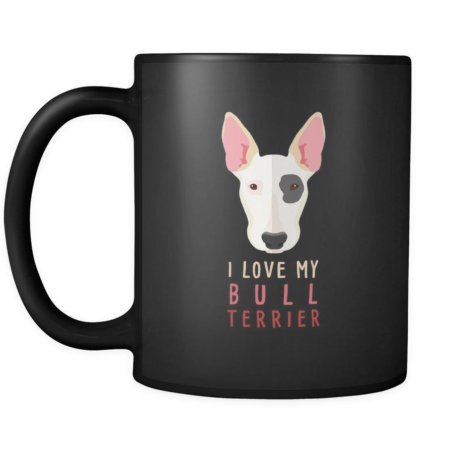 I love my Bull Terrier mug- Bull Terrier Cofee cup Dog Lover 11oz Black