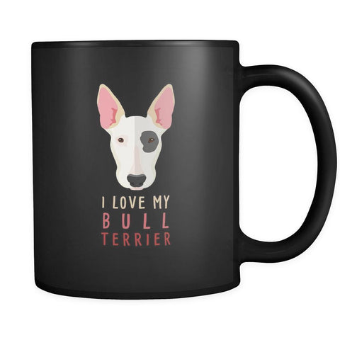 I love my Bull Terrier mug- Bull Terrier Cofee cup Dog Lover 11oz Black-Drinkware-Teelime | shirts-hoodies-mugs
