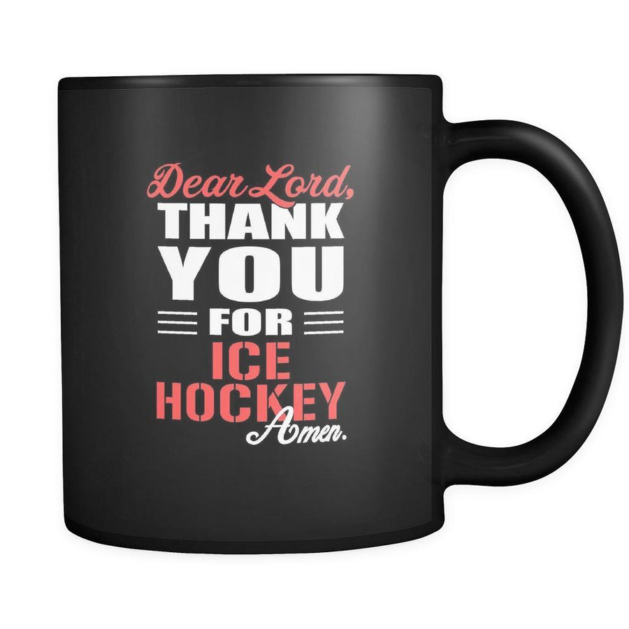 Ice Hockey Dear Lord, thank you for Ice Hockey Amen. 11oz Black Mug-Drinkware-Teelime | shirts-hoodies-mugs