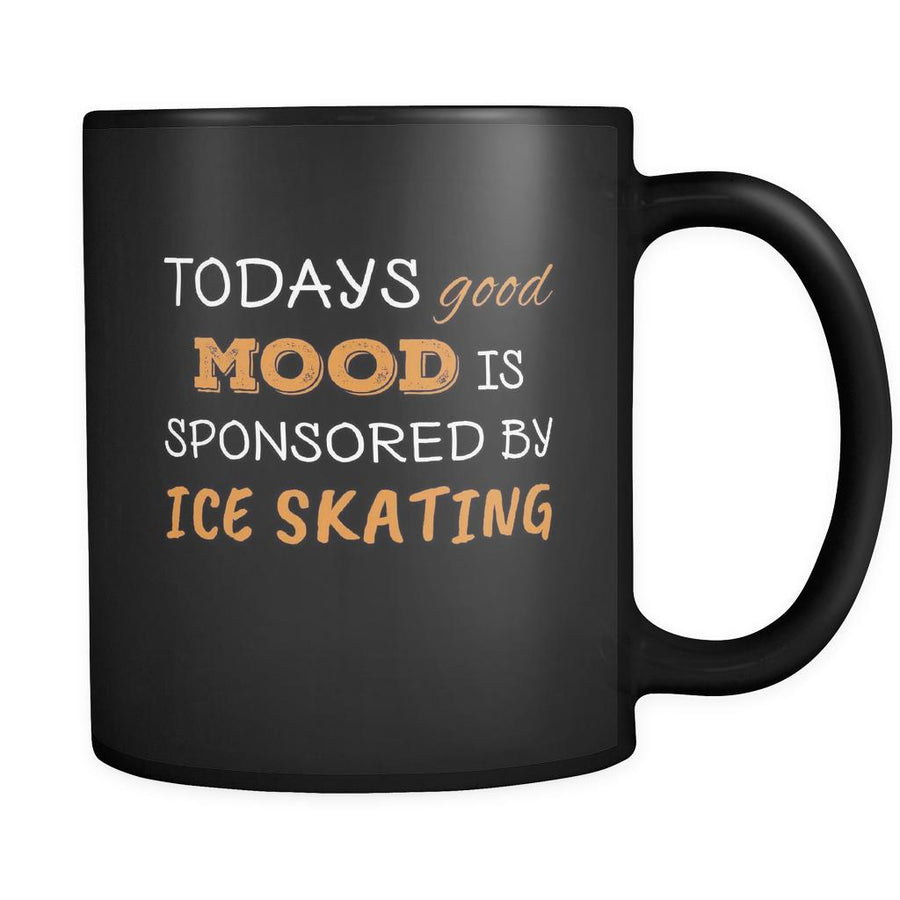 Ice Skating Todays Good Mood Is Sponsored By Ice Skating 11oz Black Mug-Drinkware-Teelime | shirts-hoodies-mugs