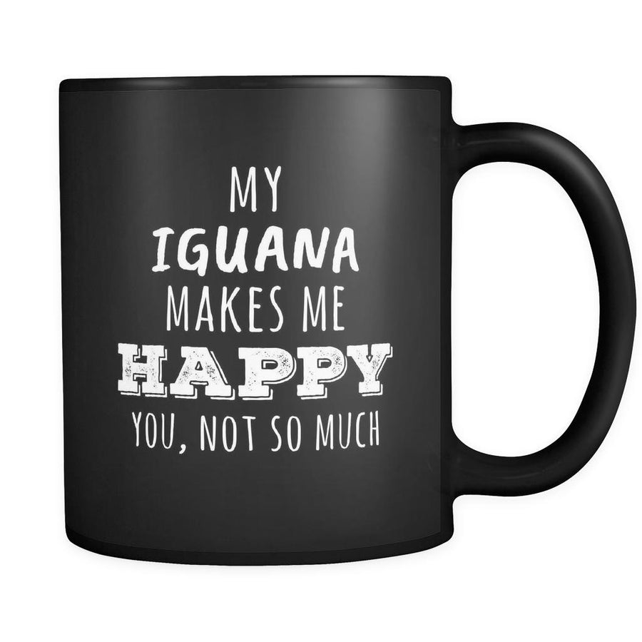 Iguana My Iguana Makes Me Happy, You Not So Much 11oz Black Mug-Drinkware-Teelime | shirts-hoodies-mugs