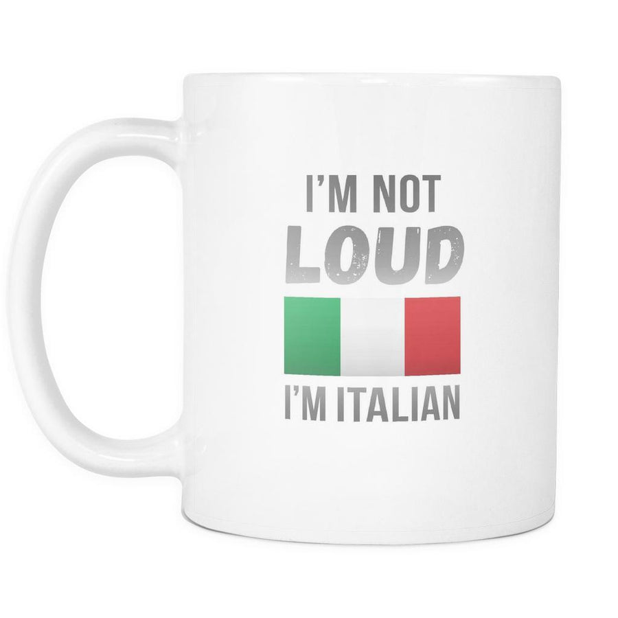 I'm not loud mug - Italian Mugs Italian Coffee Mugs (11oz) White-Drinkware-Teelime | shirts-hoodies-mugs