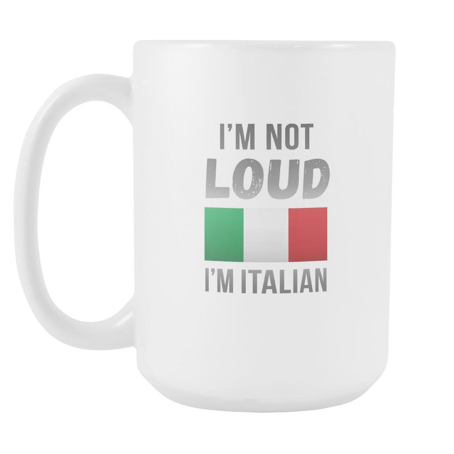 I'm not loud mug - Italian Mugs Italian Coffee Mugs (15oz) White-Drinkware-Teelime | shirts-hoodies-mugs
