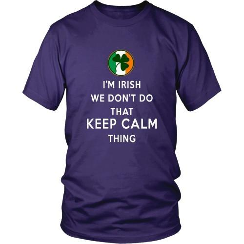 Irish T Shirt - I'm Irish We don't do that Keep Calm Thing