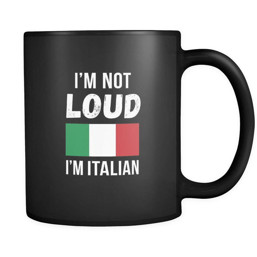 Italian I'm not loud I'm Italian 11oz Black Mug-Drinkware-Teelime | shirts-hoodies-mugs
