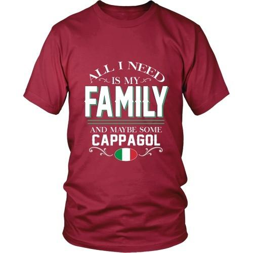 Italian T Shirt - All I need is my Family and maybe some Cappagol-T-shirt-Teelime | shirts-hoodies-mugs