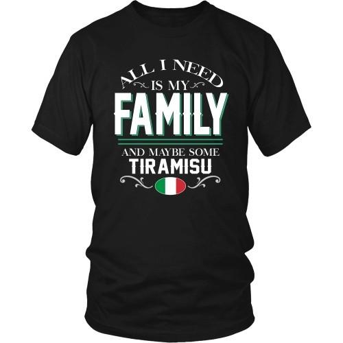Italian T Shirt - All I need is my family and some Tiramisu-T-shirt-Teelime | shirts-hoodies-mugs
