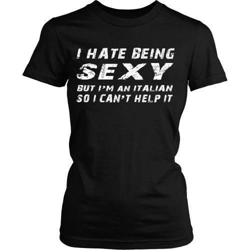 Italian T Shirt - I hate being sexy but I'm italian so I can't help it-T-shirt-Teelime | shirts-hoodies-mugs