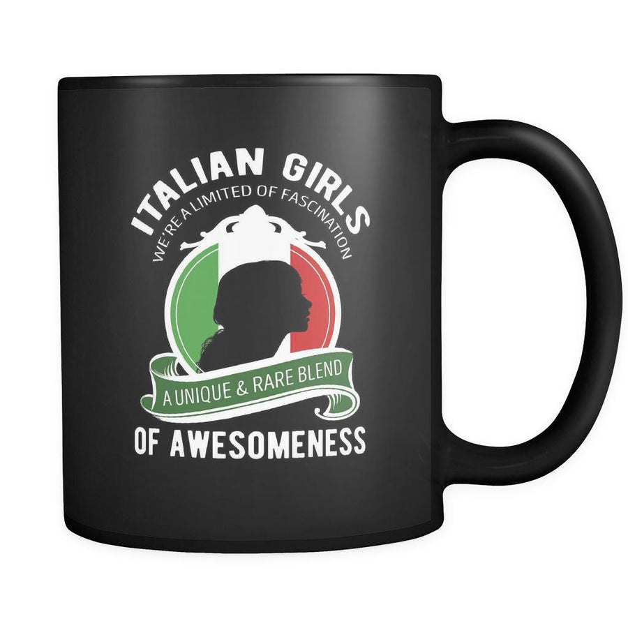 Italians Italian girls we're a limited of fascination a unique & rare blend of awesomeness 11oz Black Mug-Drinkware-Teelime | shirts-hoodies-mugs