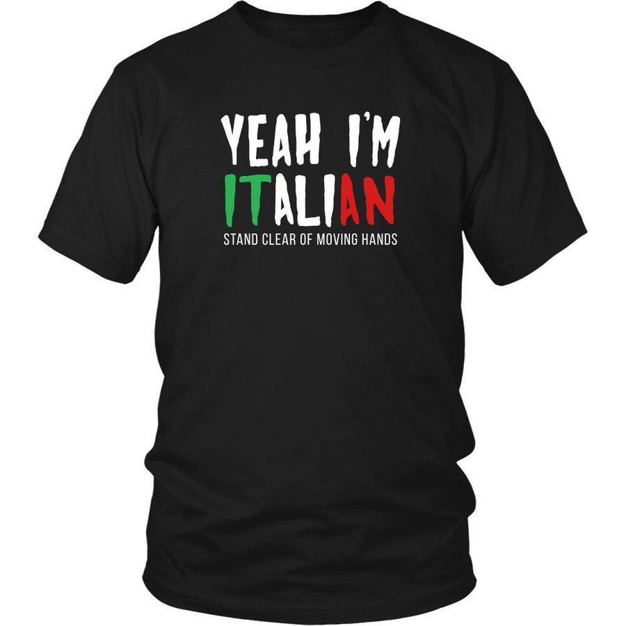 Italians T Shirt - Yeah I'm Italian Stand clear of moving hands-T-shirt-Teelime | shirts-hoodies-mugs