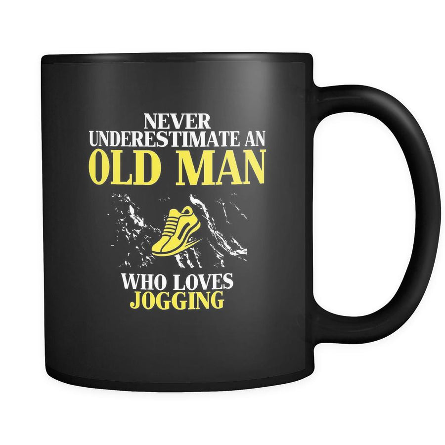 Jogging Never underestimate an old man who loves jogging 11oz Black Mug