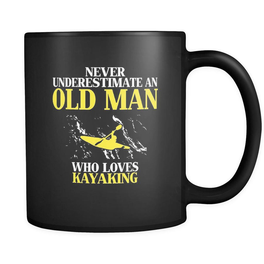 Kayaking Never underestimate an old man who loves kayaking 11oz Black Mug