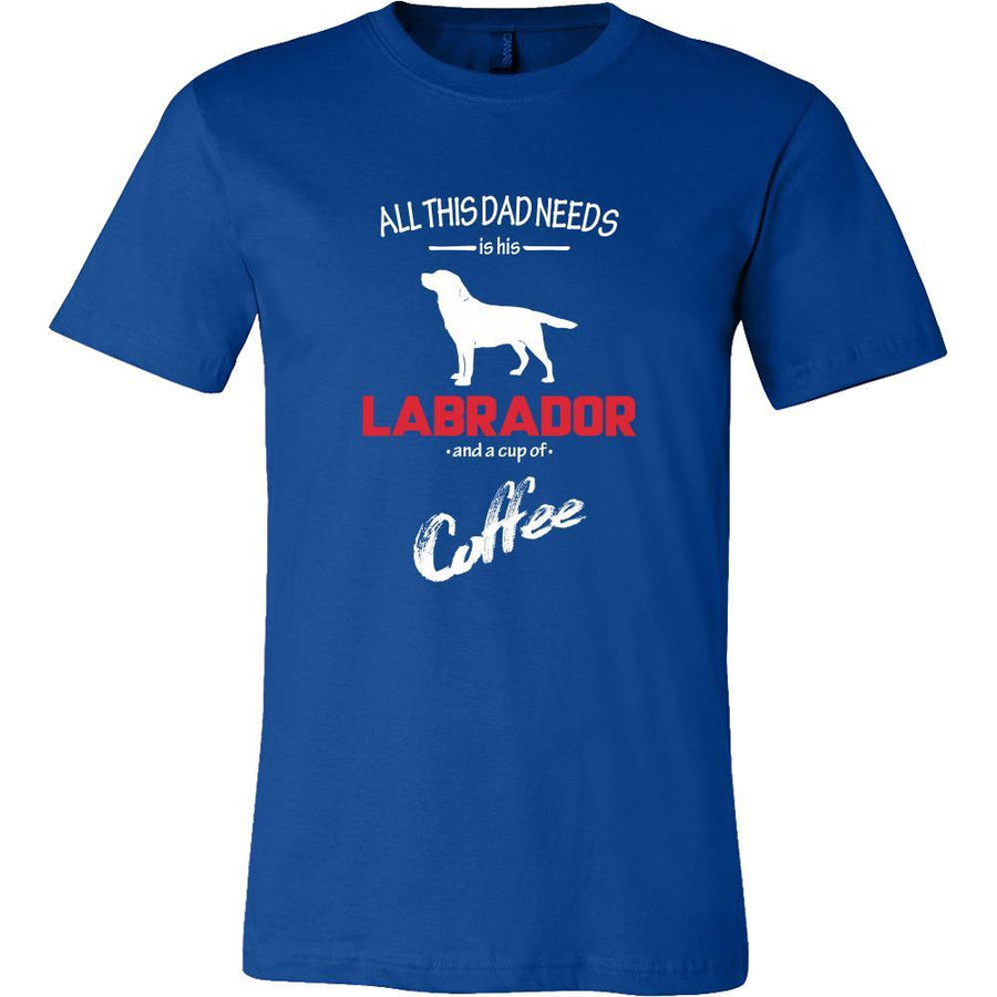 Labrador Dog Lover Shirt - All this Dad needs is his Labrador and a cup of coffee Father Gift-T-shirt-Teelime | shirts-hoodies-mugs