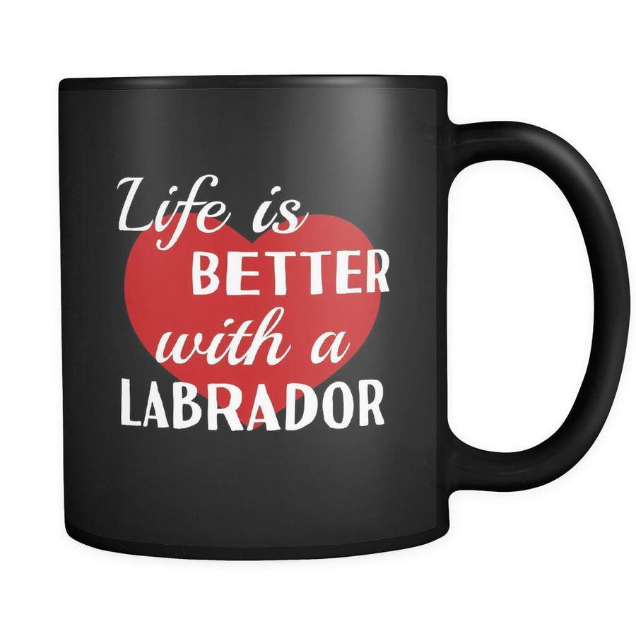 Labrador Life Is Better With A Labrador 11oz Black Mug-Drinkware-Teelime | shirts-hoodies-mugs
