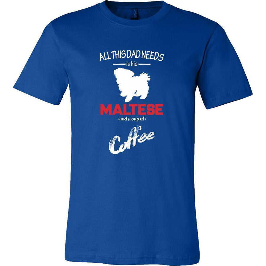 Maltese Dog Lover Shirt - All this Dad needs is his Maltese and a cup of coffee Father Gift-T-shirt-Teelime | shirts-hoodies-mugs